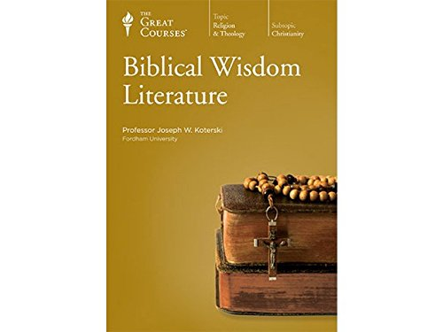 Biblical Wisdom Literature by The Teaching Company