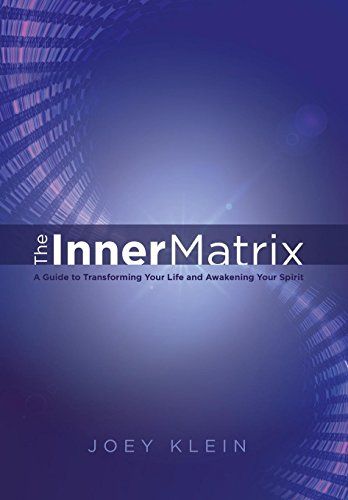 Inner Fire Collection - The Inner Matrix: A Guide to Transforming Your Life and Awakening Your Spirit