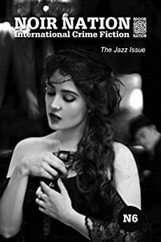 Noir Nation 6: The Jazz Issue by [Vega, Eddie, Hopkins, JC, Eva-Marie, Tatiana, Phillips, Gary]