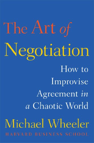 Amazon the art of negotiation how to improvise agreement in a the art of negotiation how to improvise agreement in a chaotic world by wheeler fandeluxe Images
