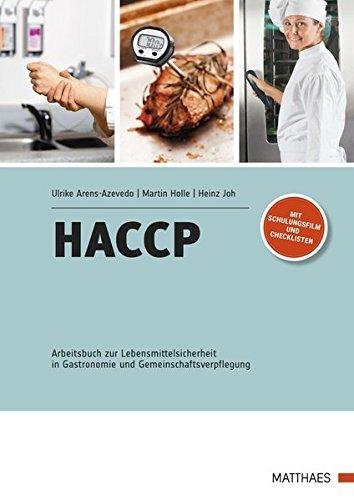 HACCP: Arbeitsbuch zur Lebensmittelsicherheit in Gastronomie und Gemeinschaftsverpflegung Taschenbuch – 19. April 2016 Ulrike Arens-Azevedo Martin Holle Heinz Joh Matthaes Verlag