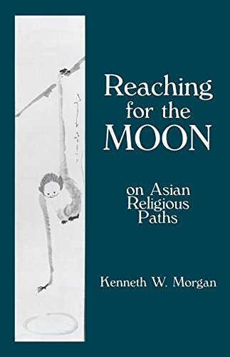 Reaching for the Moon: On Asian Religious Paths
