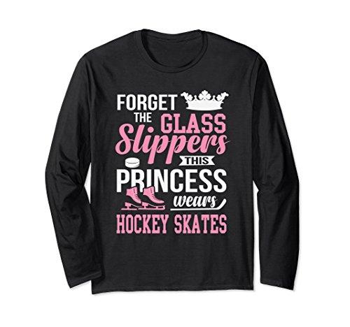 Long Skates Sleeve Hockey (Unisex Forget The Glass Slippers Hockey Skates Long Sleeve T-Shirt 2XL Black)