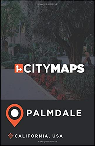 City Maps Palmdale California, USA: James McFee: 9781548682873 ...