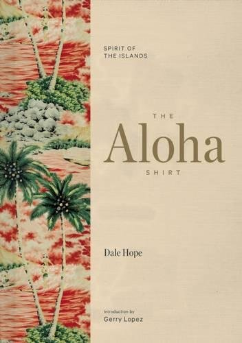 The Aloha Shirt: Spirit of the (Pacific Island Costume Design)