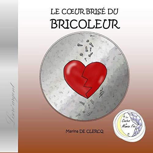 Le cœur brisé du bricoleur (French Edition) ()