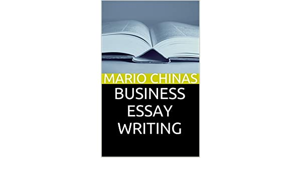 Essay In English Literature Amazoncom Business Essay Writing Including Abstract Guide And Actual  Essay Examples Ebooks For Business Students Book  Ebook Mario Chinas  Kindle  Essay On Library In English also Healthy Eating Essay Amazoncom Business Essay Writing Including Abstract Guide And  Easy Persuasive Essay Topics For High School