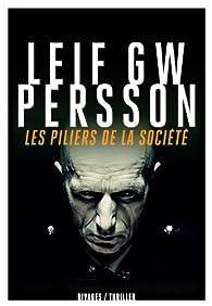 Les piliers de la société par Leif G. W. Persson
