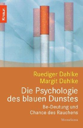 Die Psychologie des blauen Dunstes: Be-Deutung und Chance des Rauchens