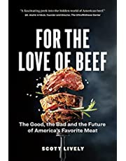 For the Love of Beef: The Good, the Bad and the Future of America's Favorite Meat