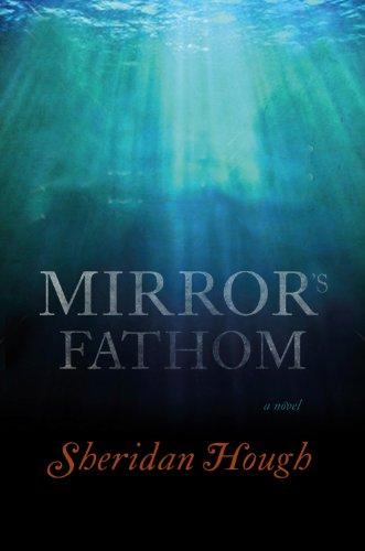Mirror's Fathom: A Novel