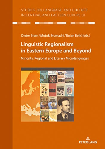 Linguistic Regionalism in Eastern Europe and beyond: minority, regional and microliterary languages