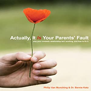 Actually, It Is Your Parents' Fault Audiobook