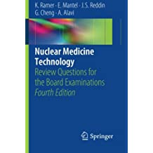 Nuclear Medicine Technology: Review Questions for the Board Examinations