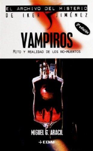 Read Online Vampiros: Mito Y Realidad De Los No-muertos (Archivo del Misterio Iker Jime) (Spanish Edition) PDF