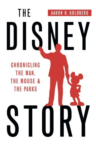 the-disney-story-chronicling-the-man-the-mouse-and-the-parks