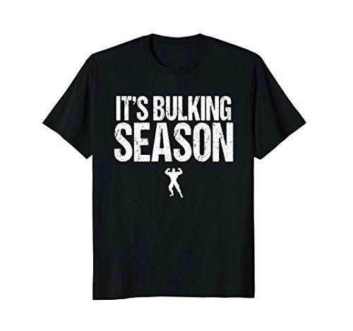 It's Bulking Season Shirt | Funny Bodybuilder Shirt Gift