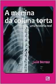 A menina da coluna torta (Portuguese Edition): Julia
