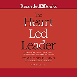 The Heart-Led Leader Audiobook