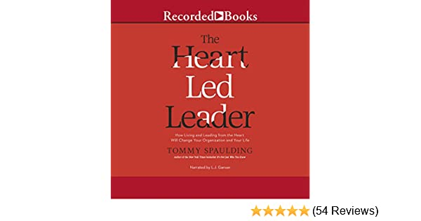 Amazon The Heart Led Leader How Living And Leading From The
