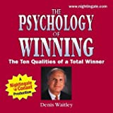 By Denis Waitley The Psychology of Winning: The Ten Qualities of a Total Winner [Audio CD]