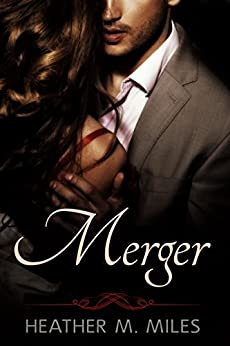 Merger by [Miles, Heather]