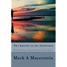 The Epistle to the Galatians: By God's Grace Through Faith in Jesus Christ (The Jewish Believer's Bible Perspective Series Book 9)