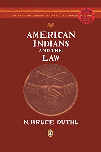 American Indians and the Law (The Penguin Library of American Indian History) (American Indians American Justice)