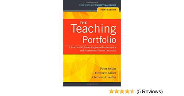 The teaching portfolio a practical guide to improved performance the teaching portfolio a practical guide to improved performance and promotiontenure decisions peter seldin j elizabeth miller clement a seldin fandeluxe Image collections