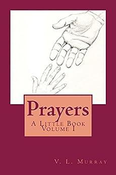 Prayers: A Little Book Volume 1 by [Murray, V. L.]