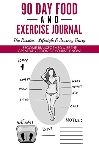 90 Day Food And Exercise  Journal -  The Passion , Lifestyle & Journey  Diary: Become Transformed & Be The Greatest Version Of Yourself Now! (Best And Worst Foods For Diabetics)