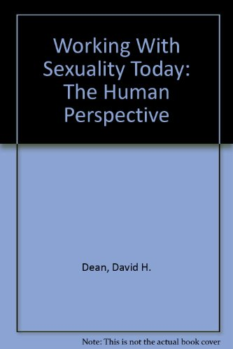 Working With Sexuality Today: The Human Perspective