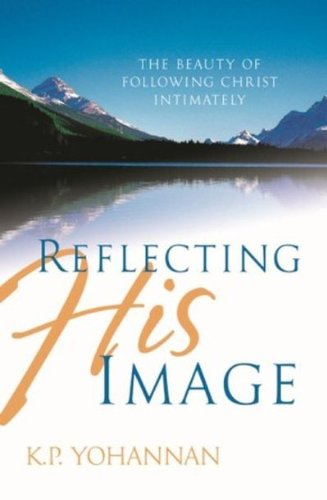 Reflecting His Image - KP Yohannan Books