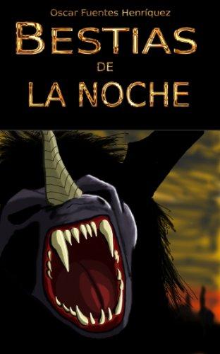 Descargar Libro Bestias De La Noche Oscar Fuentes Henríquez