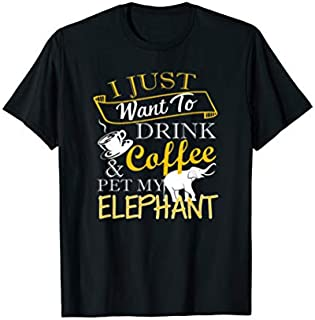 Drink Coffee And Pet My Elephant T-shirt | Size S - 5XL