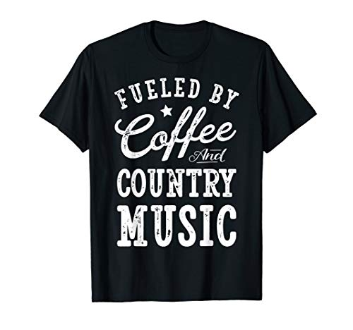 (Fueled by Coffee and Country Music T shirt Men Women)