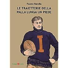 Le Traiettorie della Palla lunga un Piede (Campi di Carta Vol. 1) (Italian Edition)
