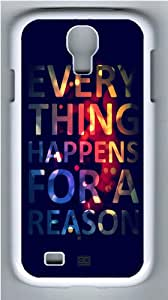 ICORER Fashion Samsung Galaxy S4 Case Everything Happens For A Reason Hard Back Cover Case for Samsung Galaxy S4 PC White