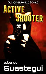 Active Shooter (Our Cyber World Book 3)