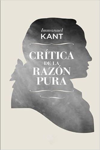 Critica de la razon pura: Immanuel Kant, Taylor Smith: 9781537577395: Amazon.com: Books