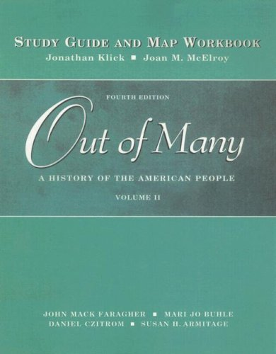 Out of Many, Volume 2: A History of the American People: Study Guide and Map Workbook (v. 2)