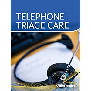 Telephone Triage Care Paperback – 31 Aug. 2018