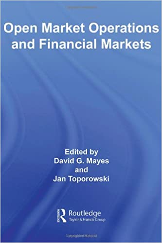 Open Market Operations and Financial Markets (Routledge International Studies in Money and Banking)