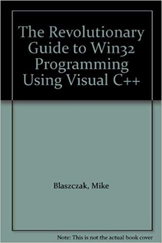 The Revolutionary Guide to Win32 Programming Using Visual C