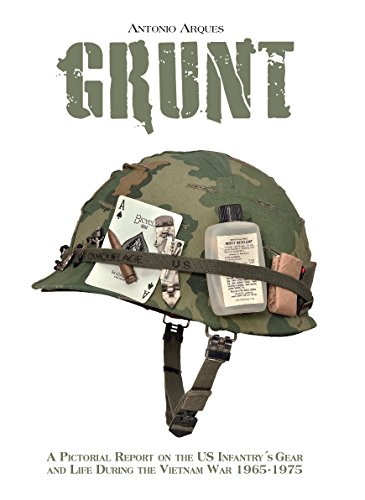 Grunt: A Pictorial Report on the US Infantry's Gear and Life During the Vietnam War- 1965-1975 by Andrea Press