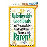 img - for UNBELIEVABLY GOOD DEALS PARENT:[ FAMILY/PARENTING book / textbook / text book
