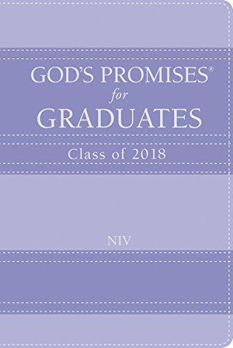 God's Promises for Graduates: Class of 2018 - Lavender NIV: New International - Graduates Gifts For New
