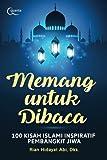 Memang Untuk Dibaca; 100 Kisah Islami Inspiratif