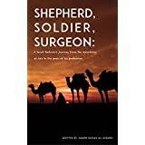 Shepherd, Soldier, Surgeon: A Saudi Bedouin's journey from the mountains of Asir to the peak of his profession