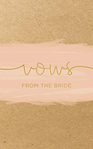 Vows from the bride: Vow notebook: Blank lined writing journal for bride and groom